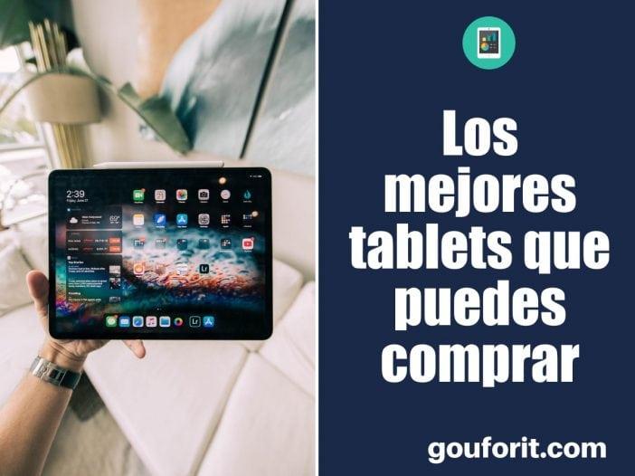 Los mejores tablets del mercado que puedes comprar