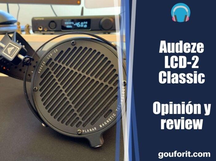 Audeze LCD-2 Classic - Opinión y review (Auriculares magnéticos planares abiertos)
