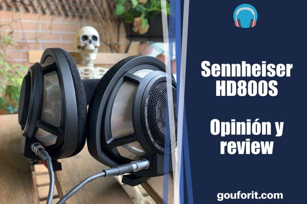 Sennheiser HD800S - opinión y review (Auriculares abiertos)