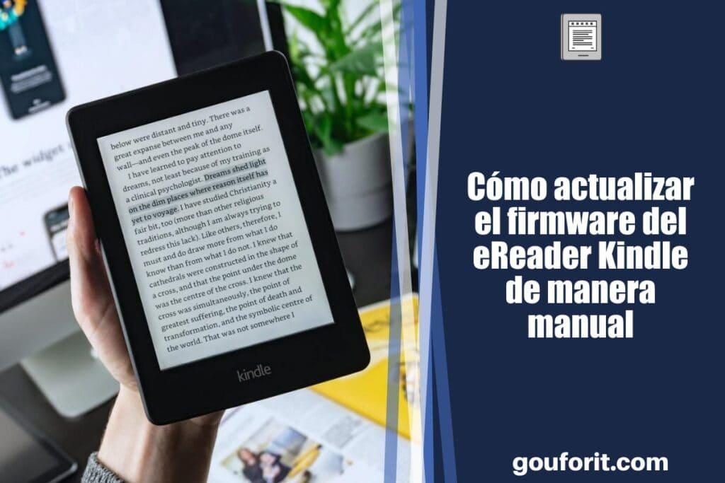 Cómo actualizar el firmware del eReader Kindle de manera manual